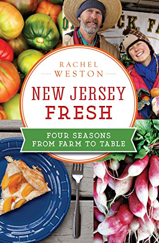 New Jersey Fresh: Four Seasons from Farm to Table (American Palate) by Rachel Weston
