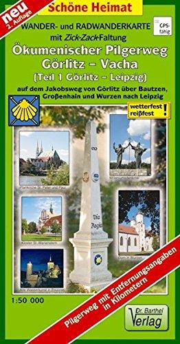 Wander- und Radwanderkarte Ökumenischer Pilgerweg Görlitz-Vacha (Teil 1 Görlitz-Leipzig) mit Zick-Zack-Faltung. 1:50000: Auf dem Jakobsweg von Görlitz ... und Wurzen nach Leipzig. (Schöne Heimat)