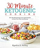 img - for 30 Minute Ketogenic Cooking: 50+ Mouthwatering Low-Carb Recipes to Save You Time and Money book / textbook / text book