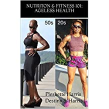 Nutrition & Fitness 101: Ageless Health