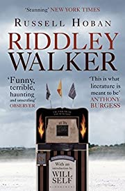 Riddley Walker by Russell Hoban (2012-05-24)