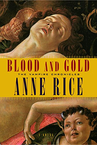 Blood and Gold (The Vampire Chronicles, Book 8)