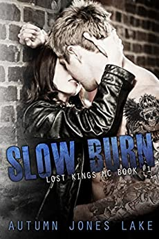 Slow Burn (Lost Kings MC, Book 1) by [Lake, Autumn Jones]