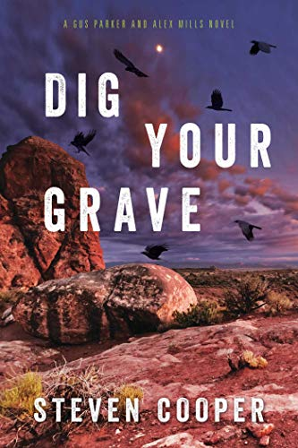 Dig Your Grave: A Gus Parker and Alex Mills ()