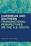 img - for Caribbean and Southern: Transnational Perspectives on the U.S. South (Southern Anthropological Society Proceedings Ser.) book / textbook / text book