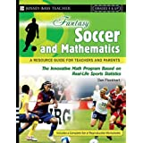 Fantasy Soccer and Mathematics: A Resource Guide for Teachers and Parents, Grades 5 and Up