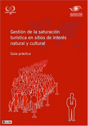 Tourism Congestion Management at Natural and Cultural Sites - Gestión de la saturación turística en sitios de interés natural y cultural - Guía práctica (Spanish Edition) pdf epub