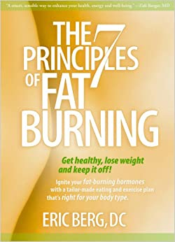 Book The 7 Principles of Fat Burning: Get Healthy, Lose Weight and Keep It Off!