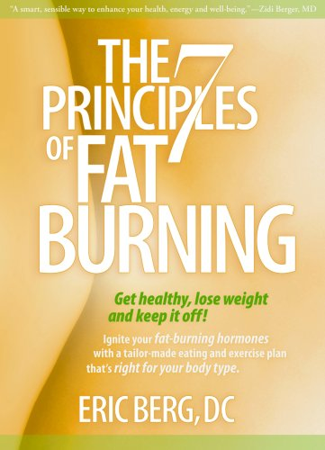 The 7 Principles of Fat Burning: Get Healthy, Lose Weight and Keep It Off! (Best Hormone Replacement For Weight Loss)
