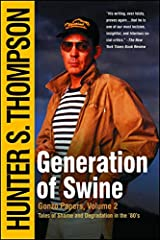 "From the bestselling author of Fear and Loathing in Las Vegas, the legendary Hunter S. Thompson's second volume of the ""Gonzo Papers"" is back. Generation of Swine collects hundreds of columns from the infamous journalist's 1980s tenure at the..."
