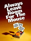 Always Leave Room for the Mouse, Dean Fueroghne, 0615151256
