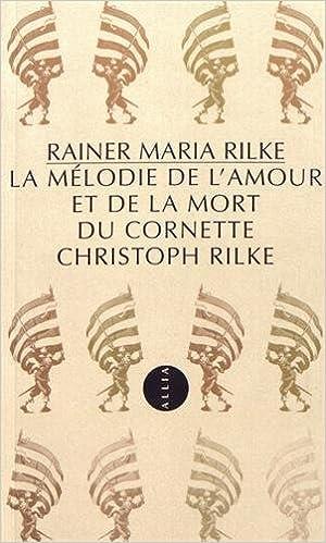 La Mélodie de lamour et de la mort du cornette Christoph Rilke (PETITE COLL) (French Edition)
