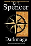 Darkmage, M. L. Spencer, 0615567983