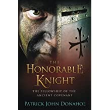 The Honorable Knight: The Fellowship of the Ancient Covenant (Volume 1)