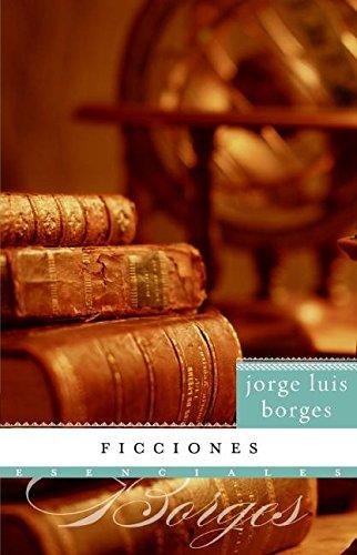 Ficciones (Esenciales/ Essential) (Spanish Edition)