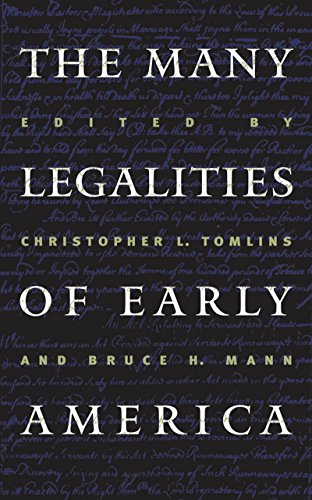 The Many Legalities of Early America (Published by the Omohundro Institute of Early American History and Culture and the University of North Carolina Press)