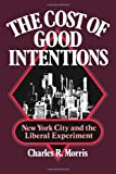 The Cost of Good Intentions, Charles R. Morris, 039333175X
