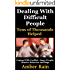 Dealing With Difficult People: Coping With Conflict, Angry People, Abusive Behavior and Rage