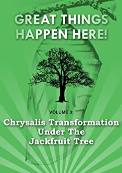 Chrysalis Transformation Under the Jackfruit Tree (Great Things Happen Here! Book 3) by [Panzo, Shannon]