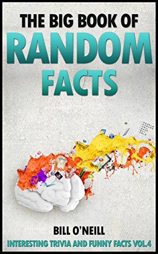 the big book of random facts volume 4 1000 interesting facts and