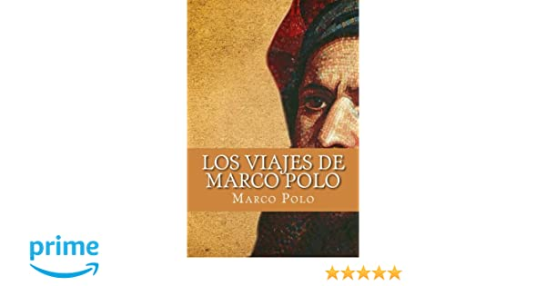 Los Viajes de Marco Polo (Spanish Edition): Amazon.es: Marco Polo ...