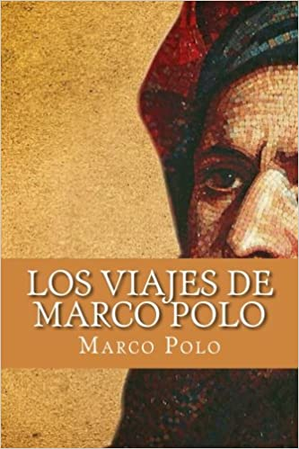 Los Viajes de Marco Polo (Spanish Edition): Amazon.es: Polo, Marco ...