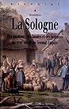 La Sologne : Desmoutons,deslandesetdeshommesdu XVIIIe siècleauSecondEmpire