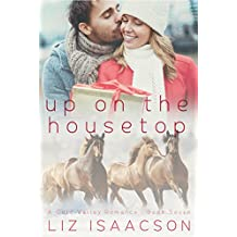Up on the Housetop (Gold Valley Romance Book 7)