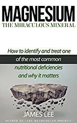 Magnesium - The Miraculous Mineral (English Edition)