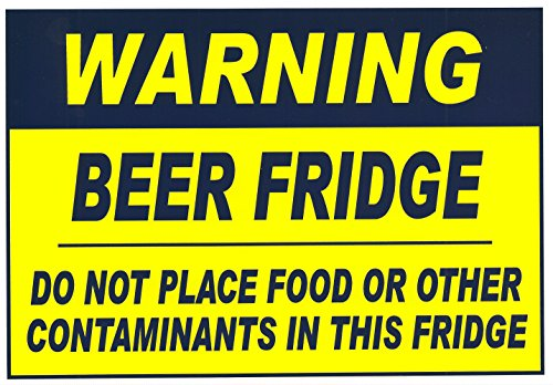 Warning Beer Fridge Do not Place Food or Other Contaminants in This Fridge