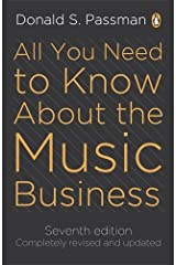 All You Need To Know About The Music Business: seventh edition by Donald S Passman (27-Jan-2011) Paperback Paperback