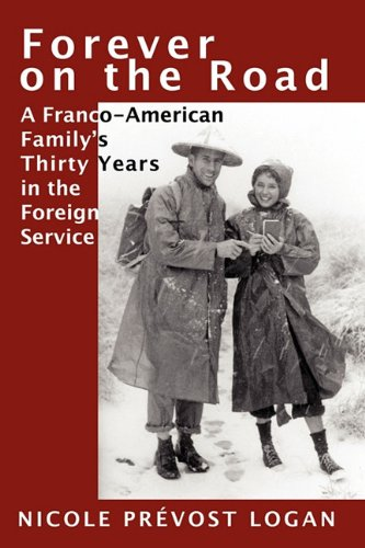 FOREVER ON THE ROAD: A Franco-American Family's Thirty Years in the Foreign Service pdf epub