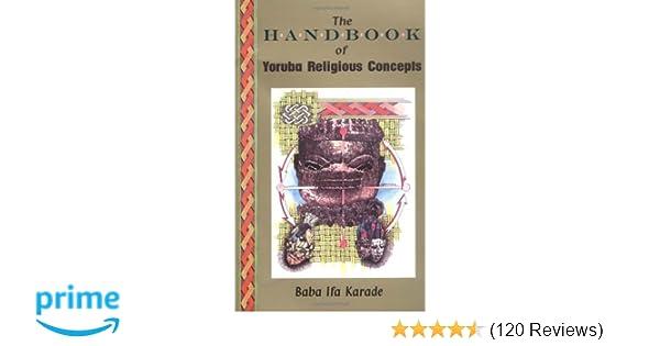 The Handbook of Yoruba Religious Concepts: Baba Ifa Karade