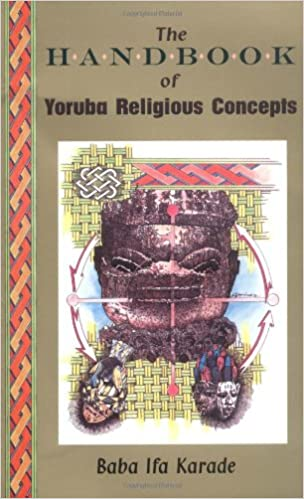 The Handbook of Yoruba Religious Concepts: Baba Ifa Karade
