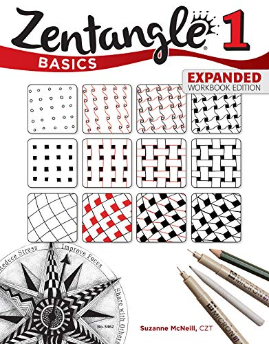 Zentangle Basics Expanded Workbook Edition: A Creative Art Form Where All You Need is Paper Pencil amp Pen Design Originals 25 Original Tangles BeginnerFriendly Practice Exercises amp Techniques