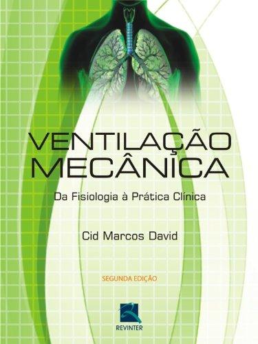 Ventilação Mecanica. Da Fisiologia A Prática Clinica