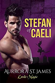 Stefan of Caeli (Lords of Magic Book 2) by [St. James, Aurrora]