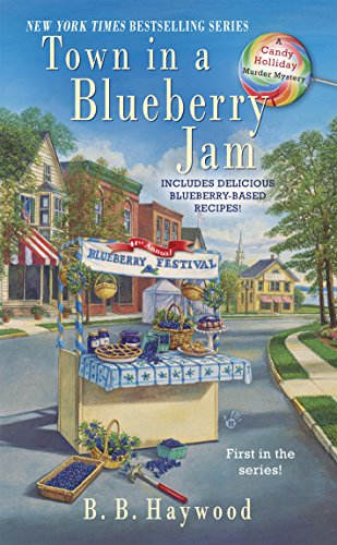 Town In A Blueberry Jam A Candy Holliday Murder Mystery Kindle