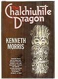 The Chalchiuhite Dragon