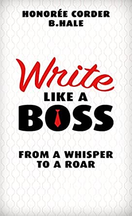 Write Like a Boss: From a Whisper to a Roar