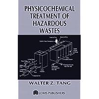 Physicochemical Treatment of Hazardous Wastes