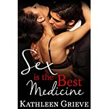 Sex Is The Best Medicine: A Contemporary Medical Romance
