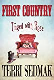 First Country - Tinged with Rose, Terri Sedmak, 1925086194