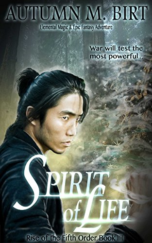 Spirit of Life: Elemental Magic & Epic Fantasy Adventure (The Rise of the Fifth Order Book 3)