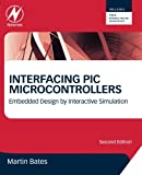 img - for Interfacing PIC Microcontrollers: Embedded Design by Interactive Simulation book / textbook / text book
