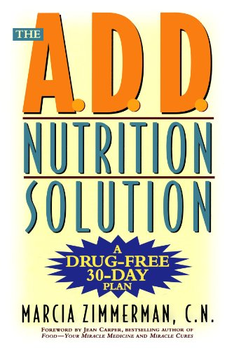 The A.D.D. Nutrition Solution: A Drug-Free 30 Day Plan -