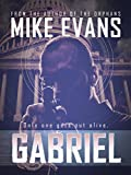 Gabriel - An Action Thriller Novel (A Gabriel Novel, Thriller, Action, Mystery Book Book 1)
