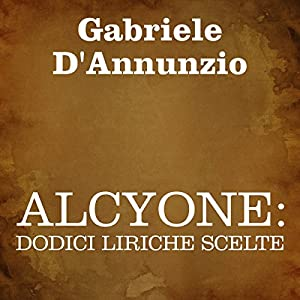 Alcyone: dodici liriche scelte [Alcyone: 12 Selected Poems] Audiobook