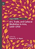 Art, Trade, and Cultural Mediation in
