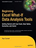 Beginning Excel What-If Data Analysis Tools, Paul Cornell, 1590595912